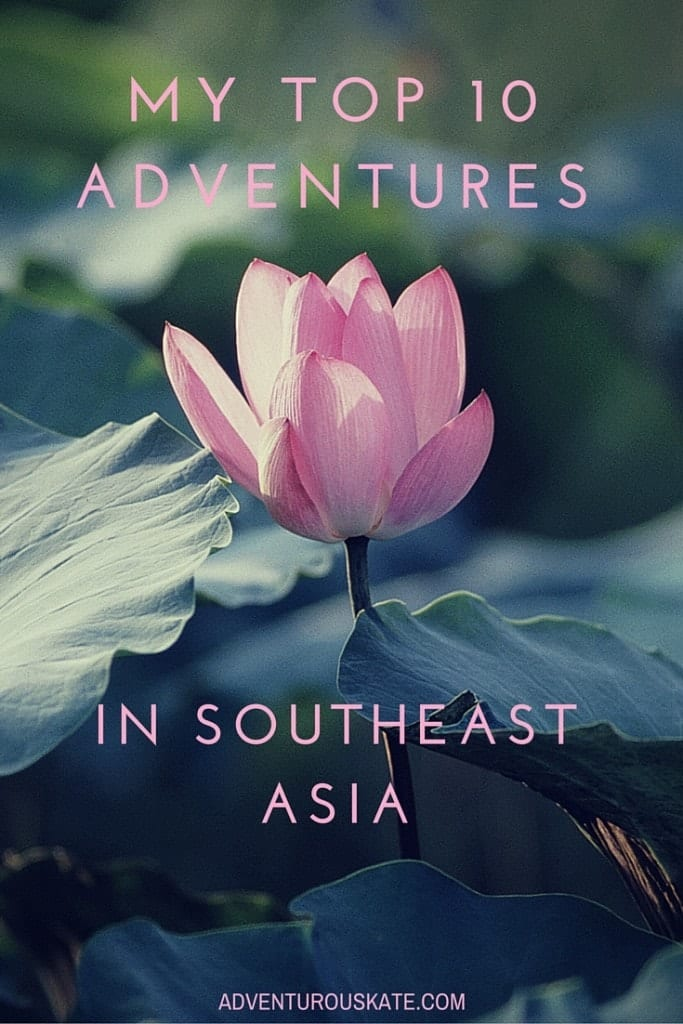 Adventurous Kate's Top 10 Adventures in Southeast Asia