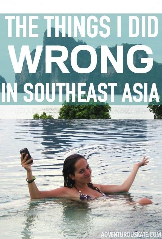 The things I did WRONG in Southeast Asia. | Adventurous Kate