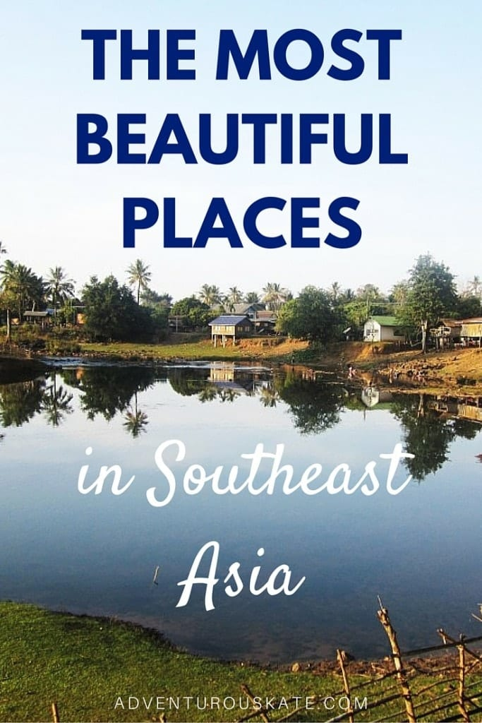 The Most Beautiful Places in Southeast Asia | Adventurous Kate
