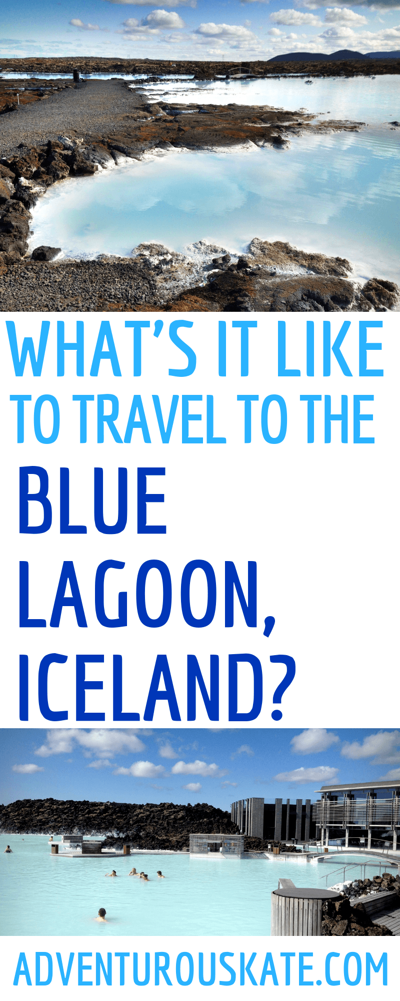 Pinterest Graphic: What's it like to travel to the Blue Lagoon, Iceland?