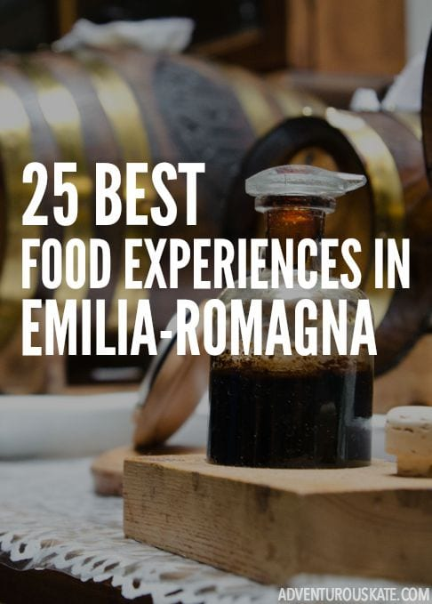 The 25 Best Food Experiences in Emilia-Romagna, Italy