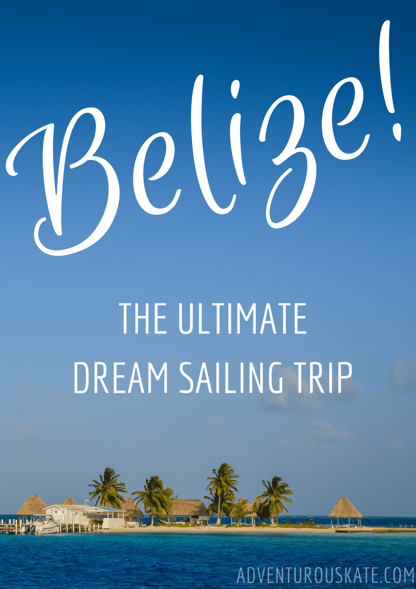 Belize! The Ultimate Dream Sailing Trip. Via Adventurous Kate