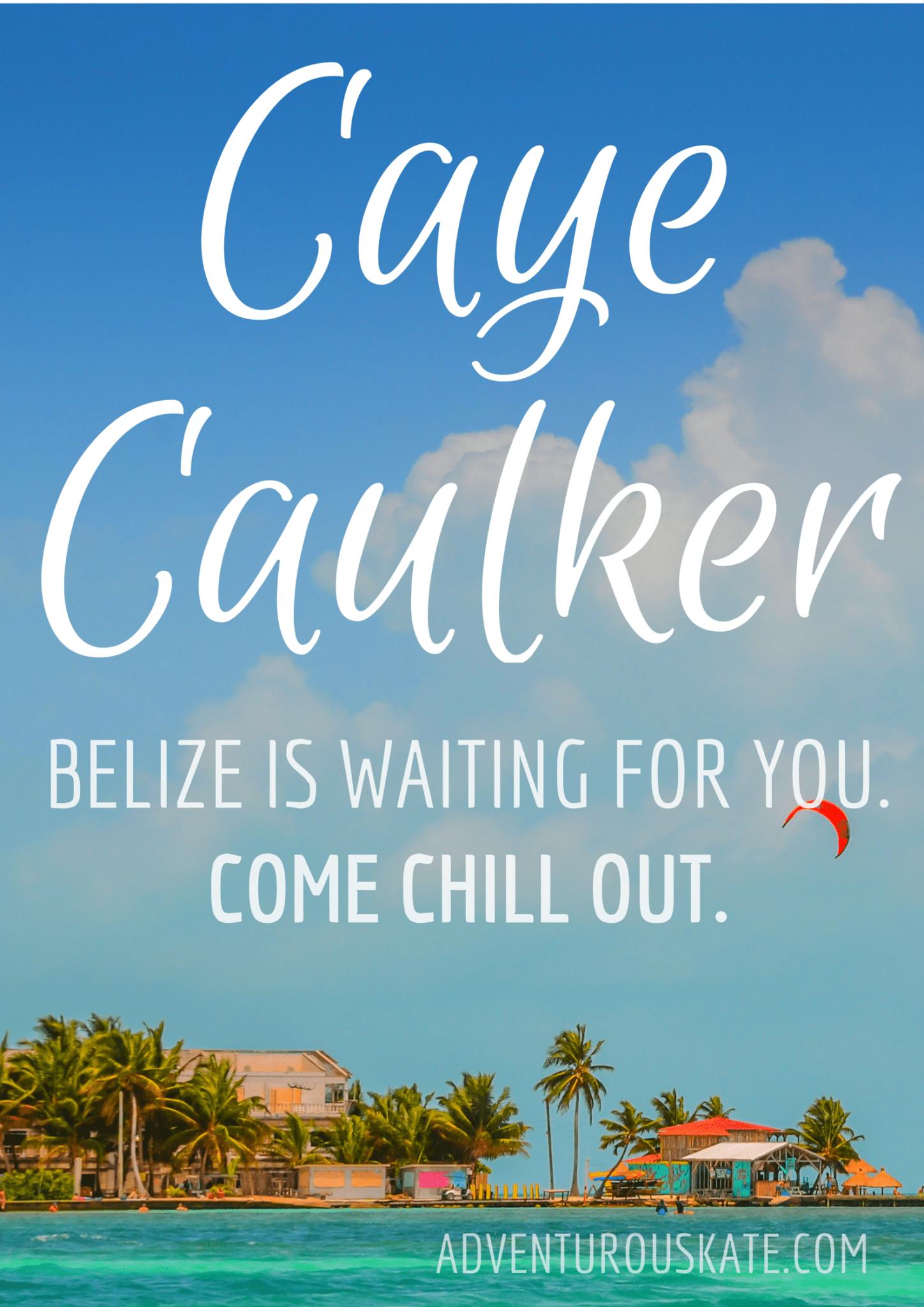 Caye Caulker, Belize, is waiting for you! via Adventurous Kate