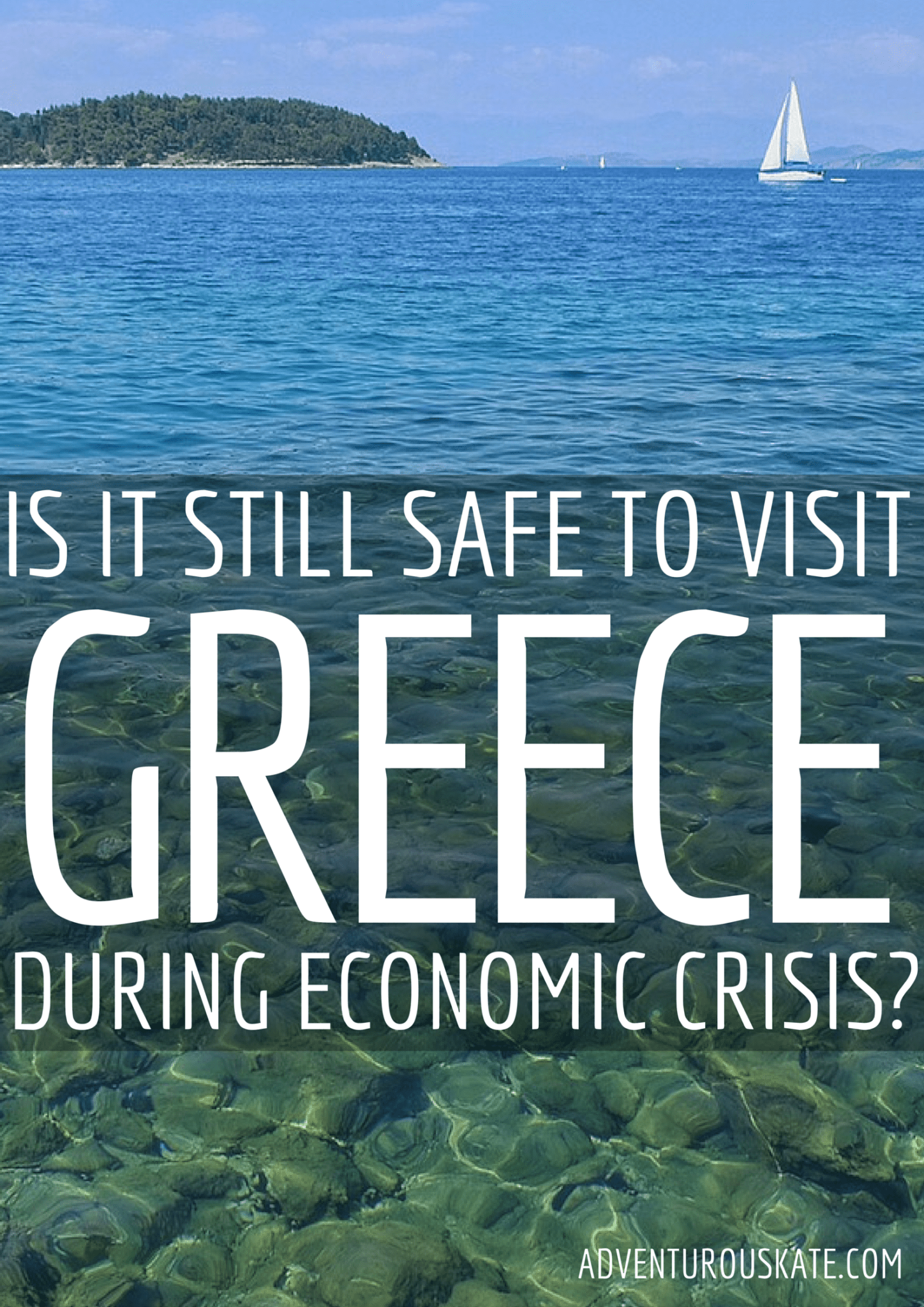 Is it still safe to visit Greece during the financial crisis? Absolutely!