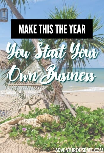 Make This the Year You Start Your Own Business