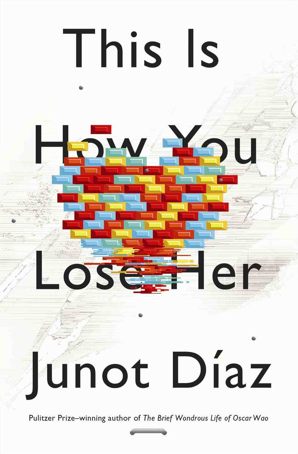 This Is How You Lose Her Junot Diaz