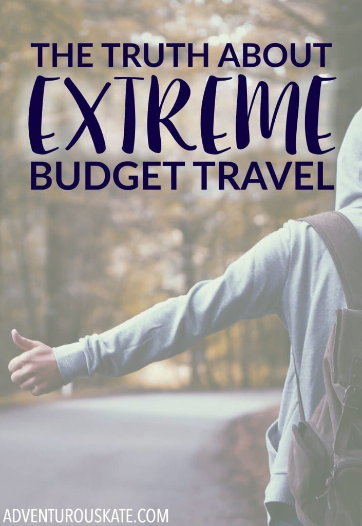 The truth about extreme budget travel