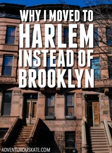 Why I moved to Harlem instead of Brooklyn