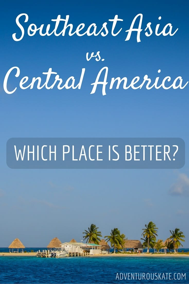 Southeast Asia vs. Central America -- which is better?