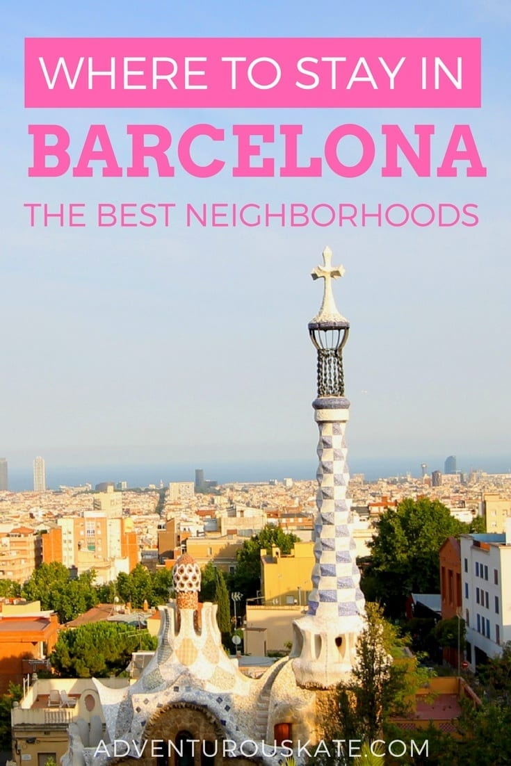 Where to Stay in Barcelona - Best Neighborhoods and