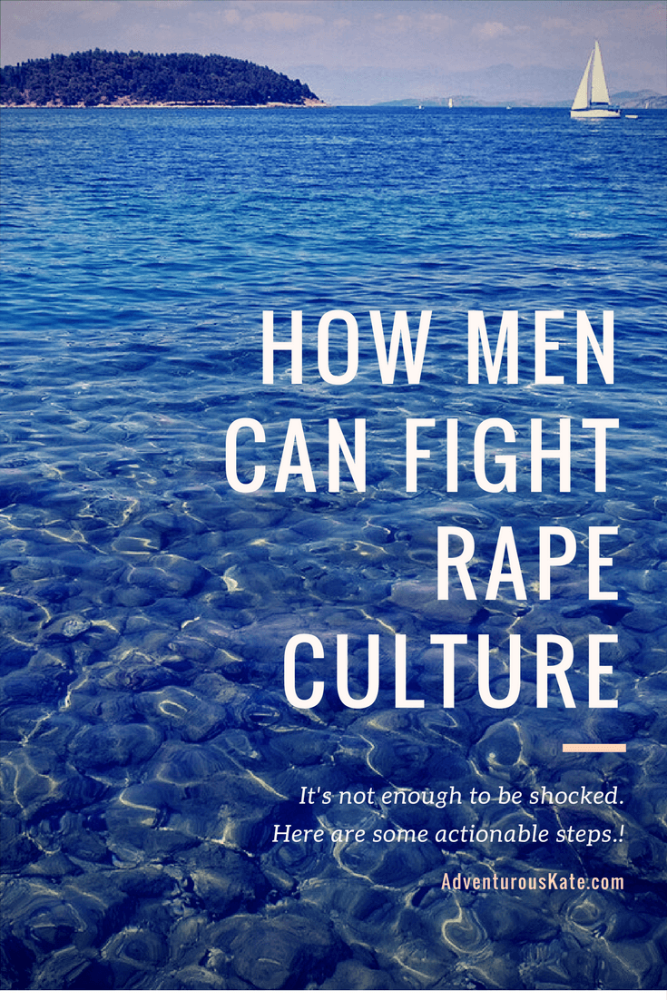 How Men Can Fight Toxic Masculinity and Rape Culture - Adventurous