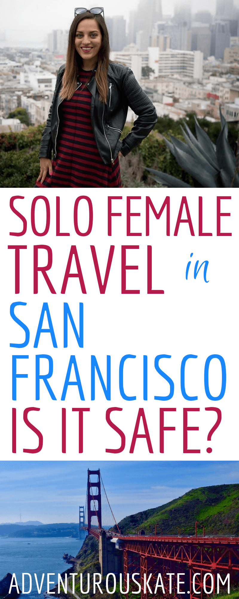 "Pinterest graphic reading ""Solo Female Travel in San Francisco: Is it Safe?"""