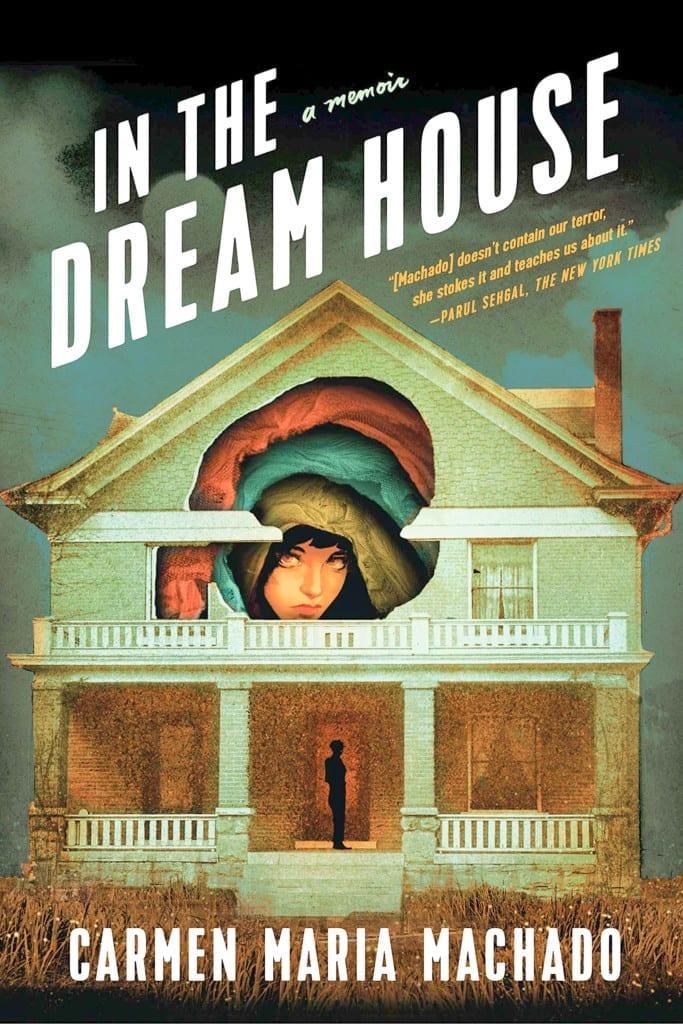 In the Dream House by Carmen Maria Machado