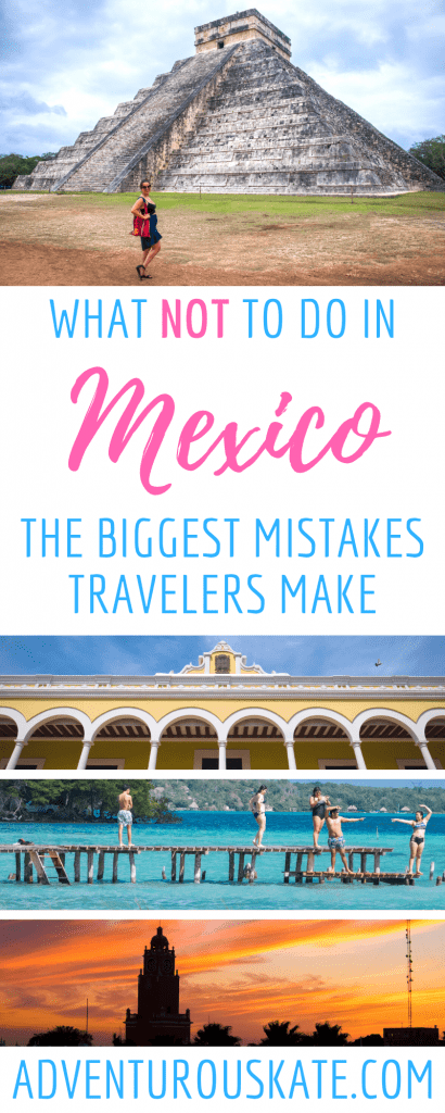 What NOT to Do in Mexico